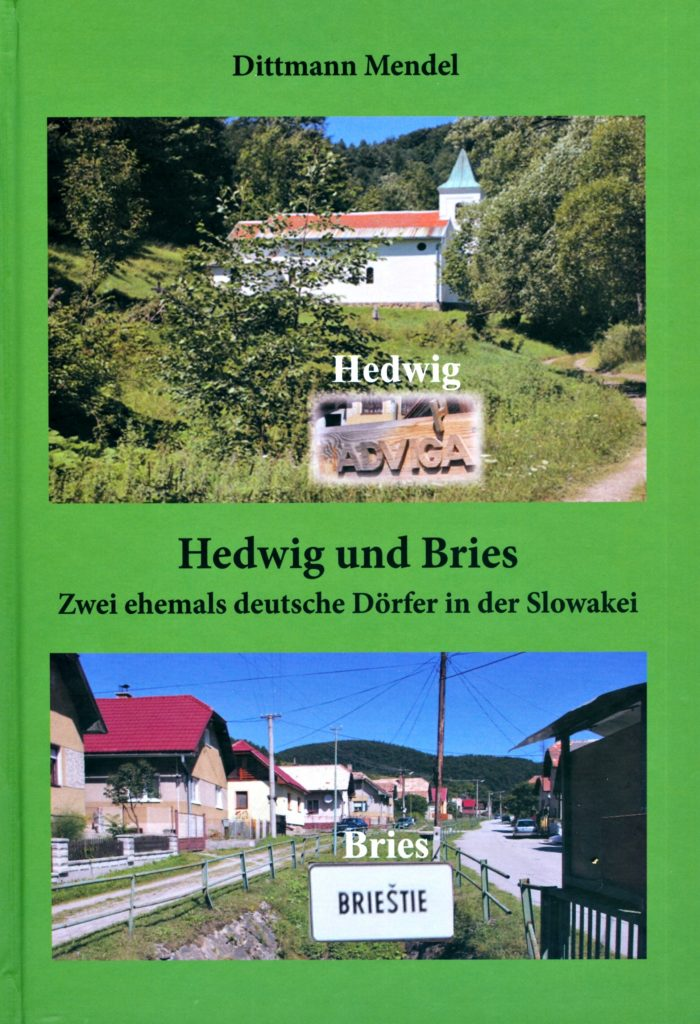 Heimatbuch von Dittmann Mendel über Hedwig (Hadviga) und Bries (Brieštie) im Hauerland