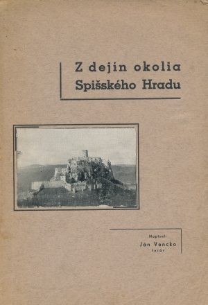 Jan Vencko Z dejin okolia Spisskeho Hradu