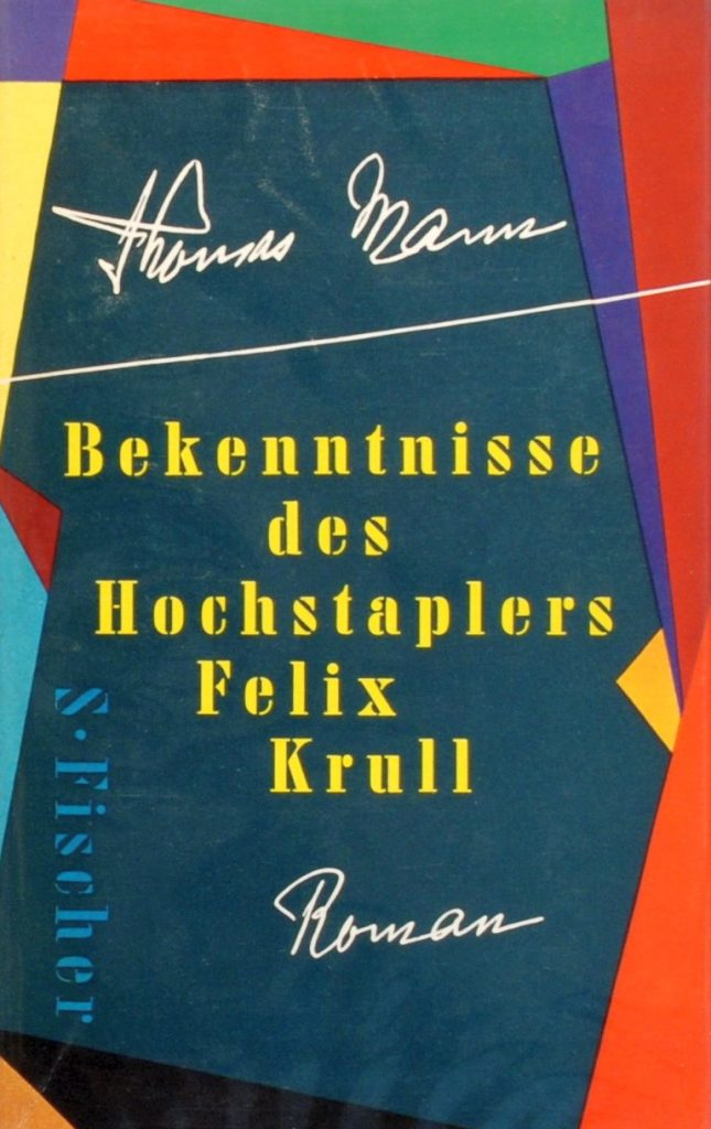 Thomas Mann Die Bekenntnisse des Hochstaplers Felix Krull